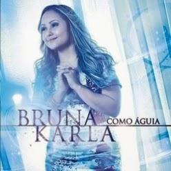 bruna%2Bkarla Download CD Bruna Karla   Como Águia 2014