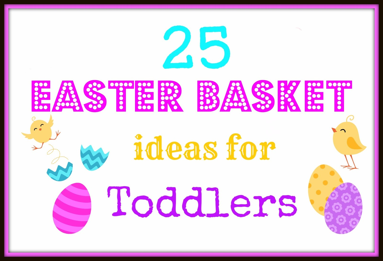 Savvy and sassy 25 easter basket ideas for toddlers we prefer to not give our 2 year old candy yes it happens but we prefer to not add to it christmas and easter are not an exception negle Gallery