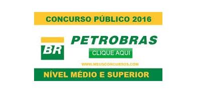 Concurso Petrobras 2016 - Saiu edital com 1.551 vagas! Até R$10mil!