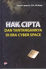 toko buku rahma: buku HAK CIPTA DAN TANTANGANNYA DI ERA CYBER SPACE, pengarang yusran isnaini, penerbit ghalia indonesia