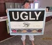 """Ugly Is In the Eye of the Beholder"""