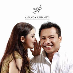 Lirik Lagu Anang feat Ashanty - Jodohku | aziz herwit selalu