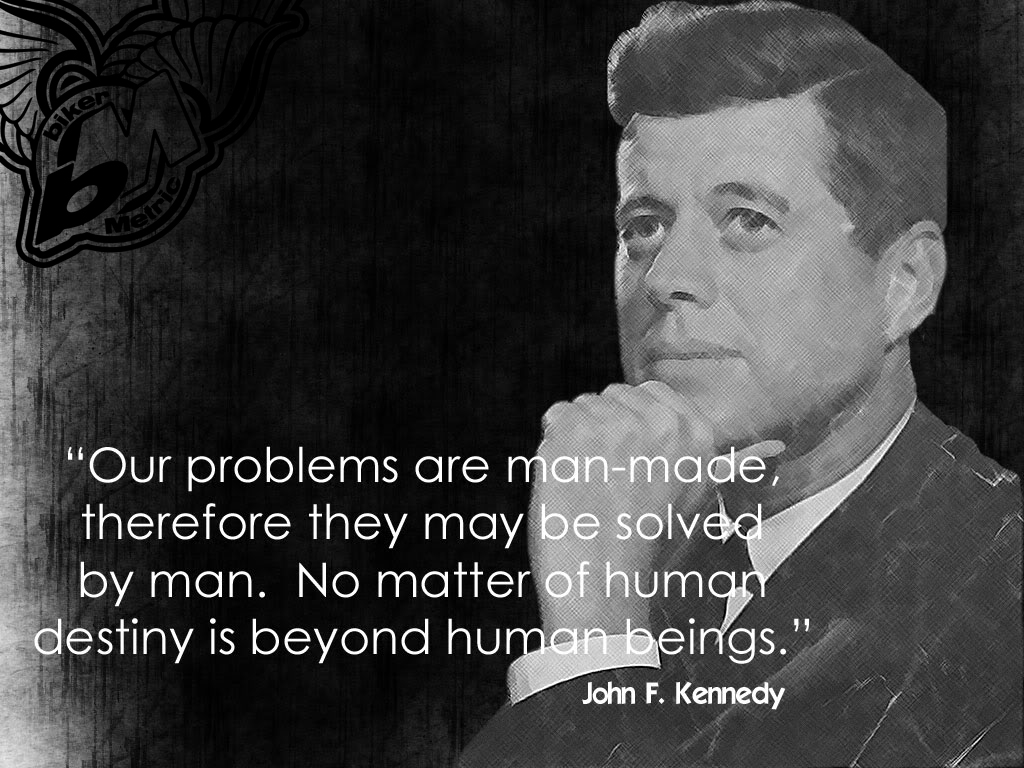man made problems | jfk