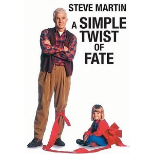 A Simple twist of fate (released in 1994) - Starring Steve Martin and Alana Austin