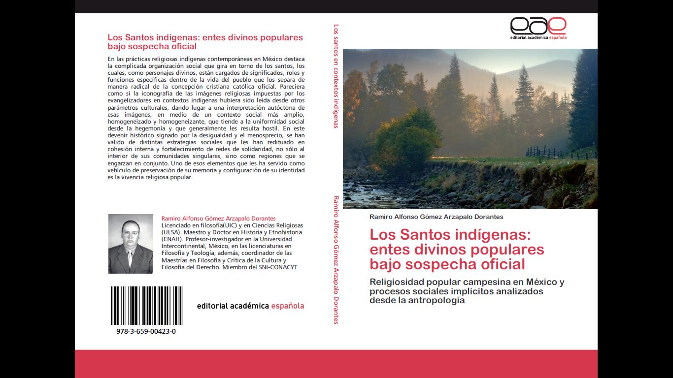 Presentación del libro: LOS SANTOS INDÍGENAS: ENTES DIVINOS POPULARES BAJO SOSPECHA OFICIAL
