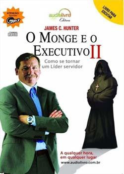 O Monge e o Executivo II  Como se Tornar um Líder Servidor  Audiobook