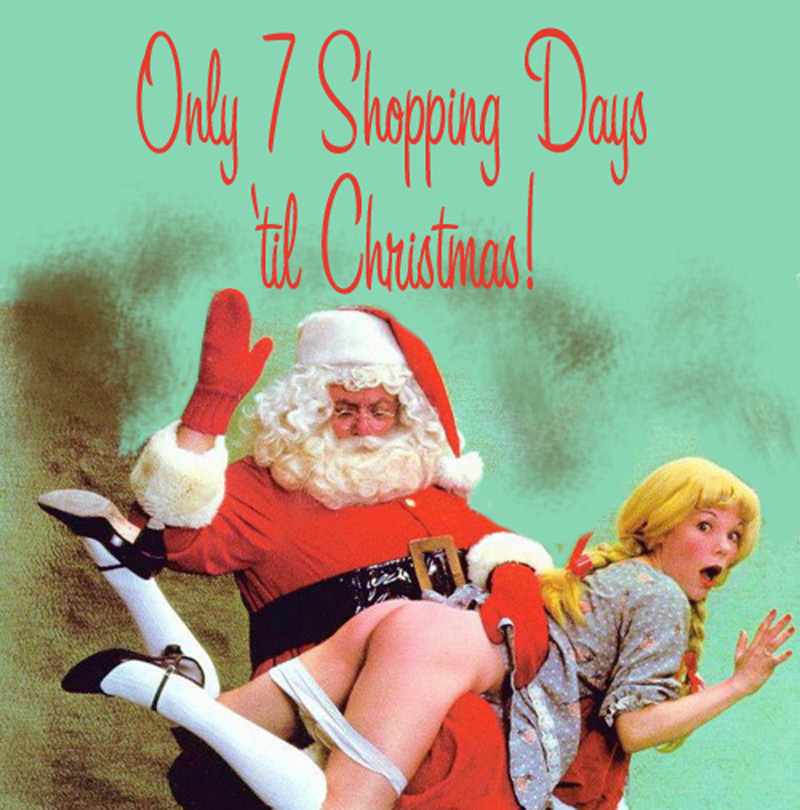 only 7 shopping days till christmas the naughty version - How Many Days Till Christmas Eve