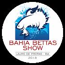 BAHIA BETTAS SHOW