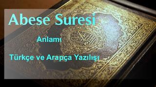 Abese Suresi Online Dinle - Anlamı Türkçe ve Arapça Okunuşu