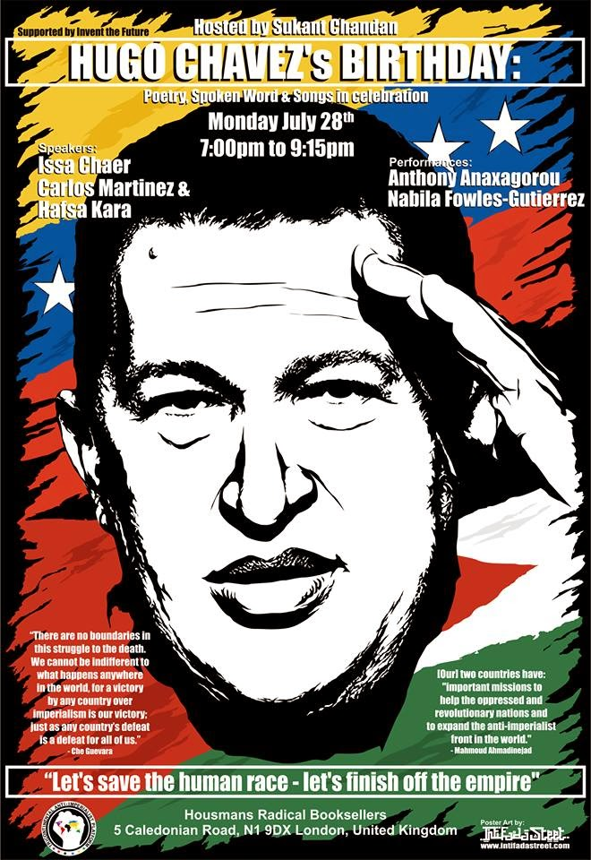"event: HUGO CHAVEZ's BIRTHDAY: ""Let's save the human race - let's finish off the empire"" - Chavez"
