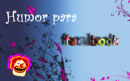 Humor para tu Facebook
