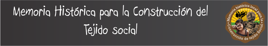 Memoria Histórica para la Construcción del Tejido social