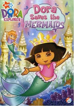 Dora the Explorer: Dora Saves the Mermaids (2007)