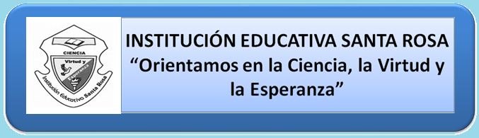 INSTITUCIÓN EDUCATIVA SANTA ROSA