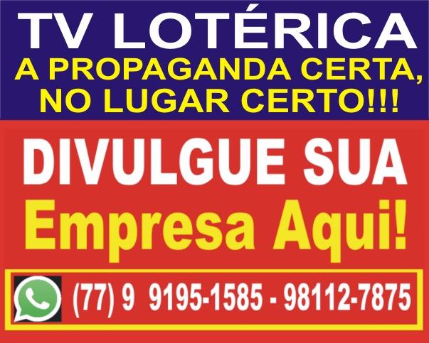 TV LOTERICA A PROPAGANDA CERTA,NO LUGAR CERTO!!!