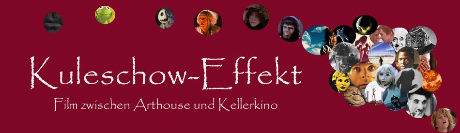 Kuleschow-Effekt // Film zwischen Arthouse und Kellerkino