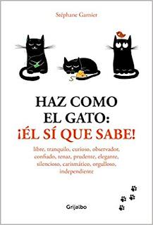 Haz como el gato- Stephane Garnier