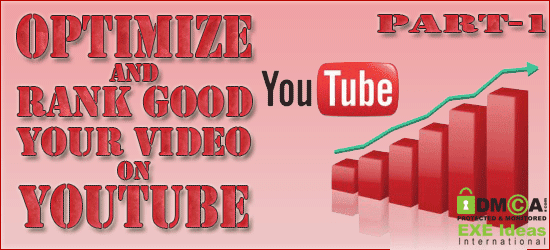 How To Optimize And Rank Good Your Video on YouTube – Part 1