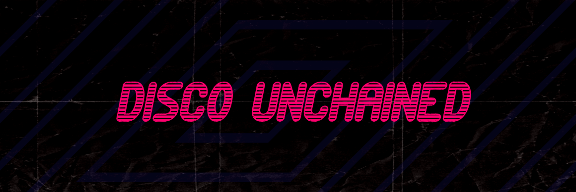 Disco Unchained
