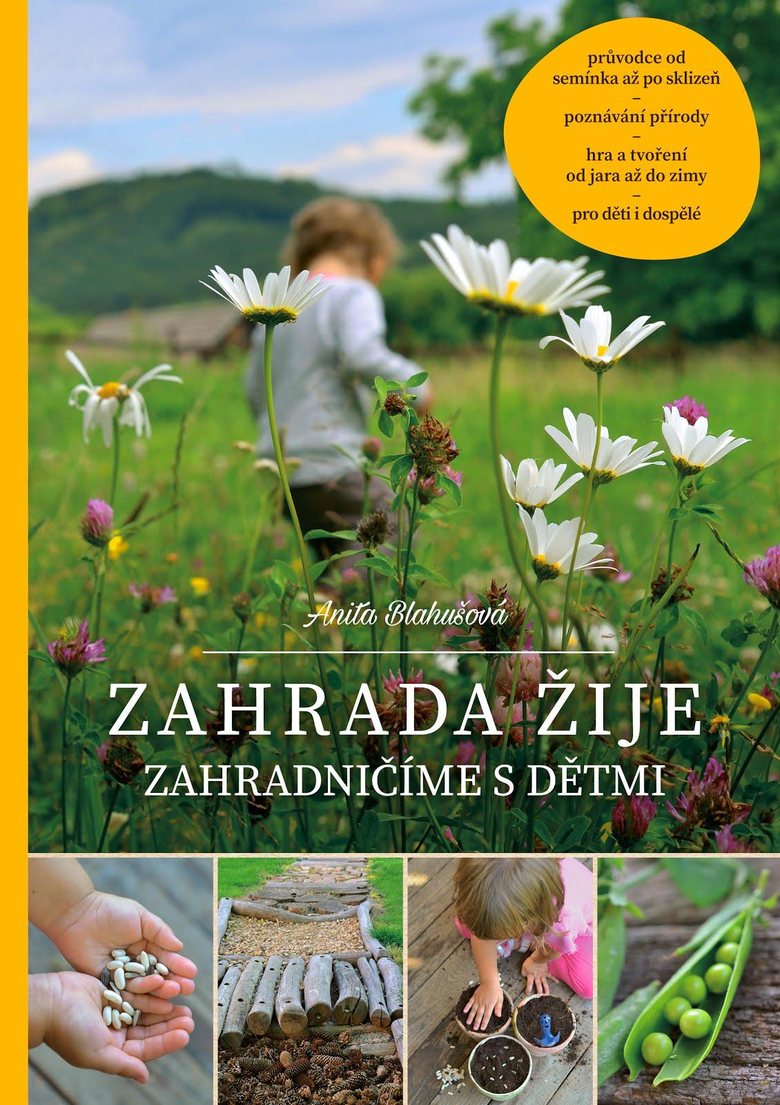 Kniha: Zahrada žije, Zahradničíme s dětmi