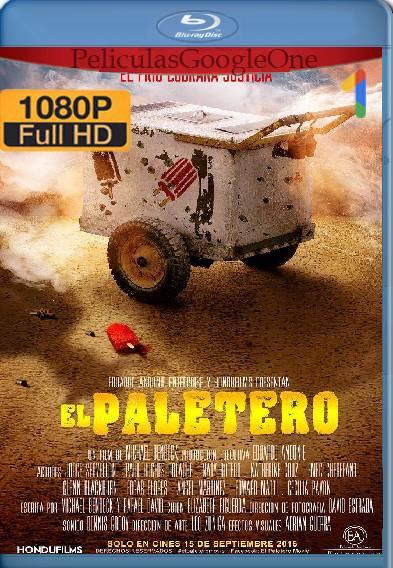 El Paletero (2016) HD [1080p] [Latino-Ingles] [GoogleDrive]