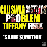 Cali Swag District. Shake Somethin (Feat. Problem & Tiffany Foxx)