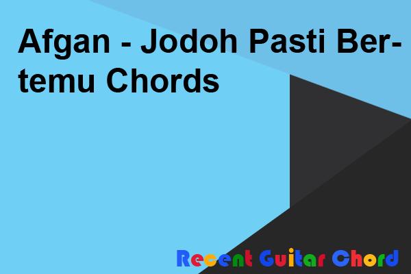 Afgan - Jodoh Pasti Bertemu Chords