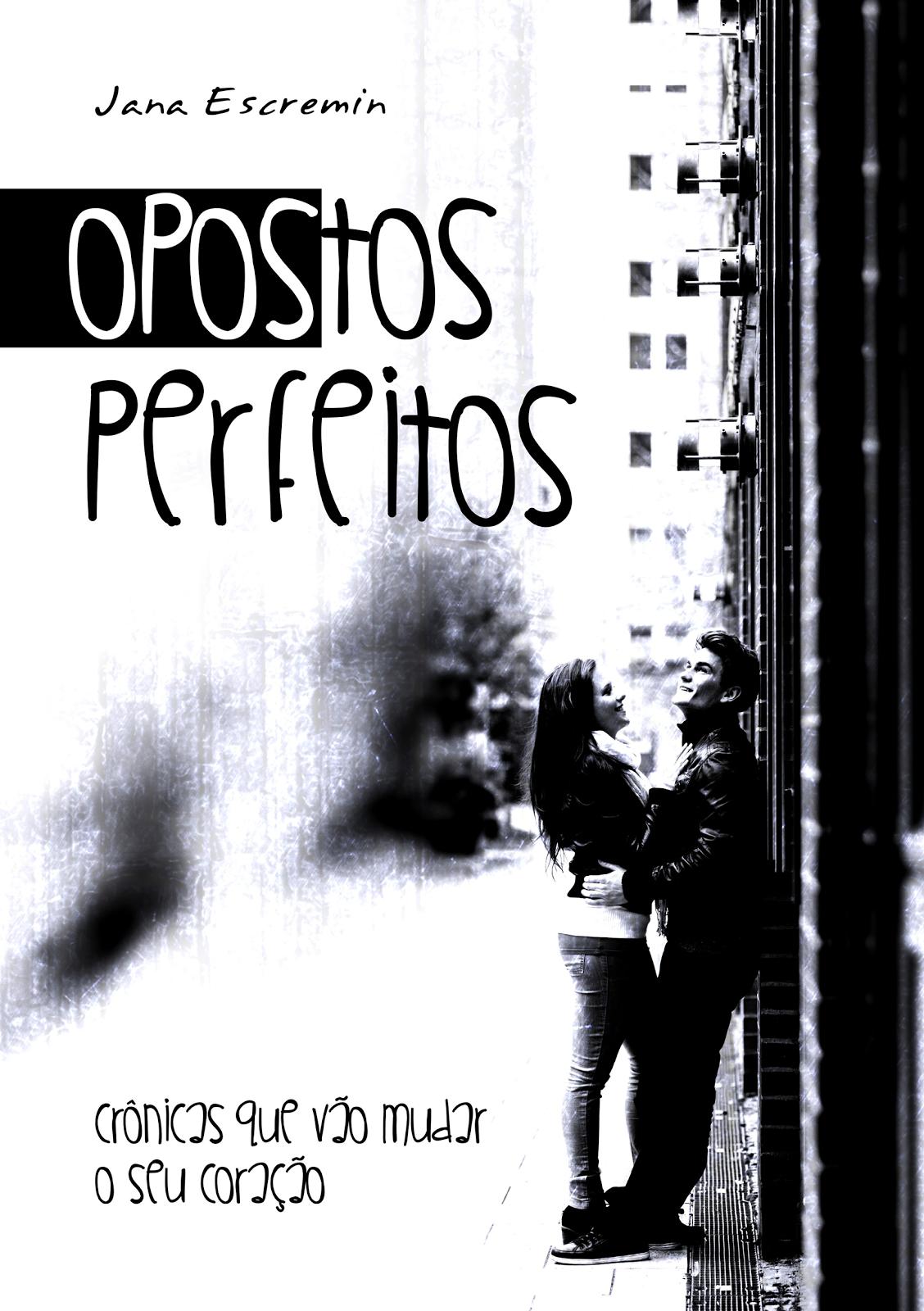 Compre aqui o livro Opostos Perfeitos