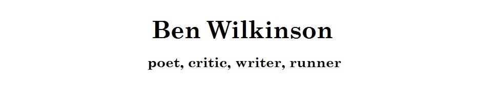 Ben Wilkinson | poet, critic, writer, runner