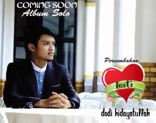 Album Solo : Dodi Hidayatullah - Hati (10 Lagu)