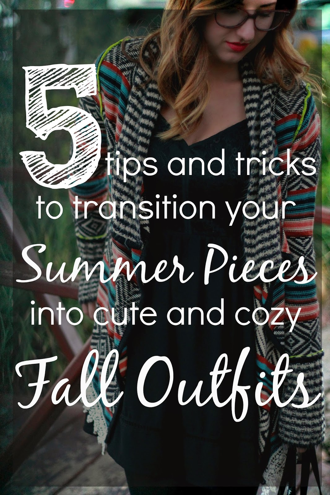 5 tips and tricks to transition your Summer Pieces into Fall Outfits | Life in the Sunshine