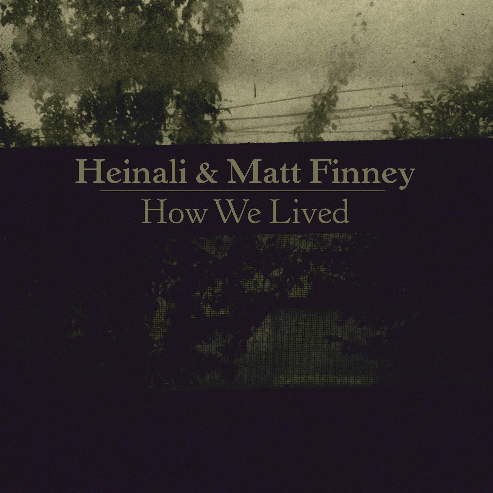 08  heinali and matt finney  u2013 how we lived transcendnoise  rh   transcendnoise blogspot