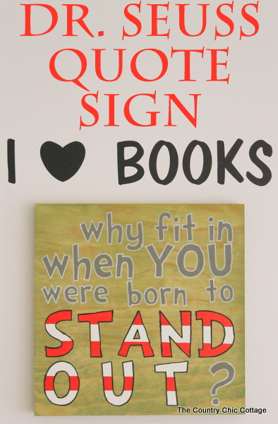Dr. Seuss Quote Sign -- make a quote sign with a stencil in just a few minutes.  Perfect for any kids room.