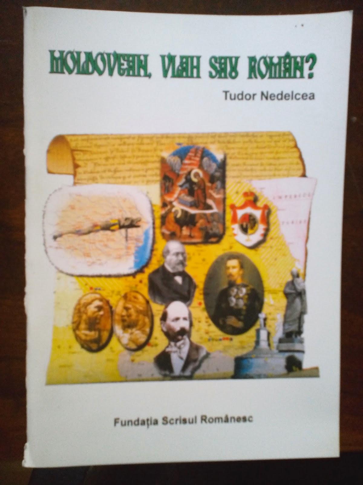 Tudor Nedelcea - Moldovean, vlah sau roman?