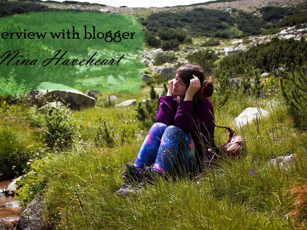 INTERVIEW WITH BLOGGER | Nina from Nina Haveheart's blog