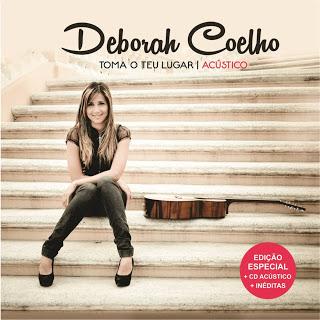 Download CD Deborah Coelho - Toma O Teu Lugar - Acústico
