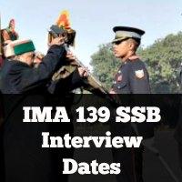 IMA 139 SSB Interview Dates