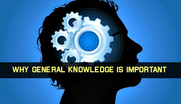 Why General Knowledge is Important