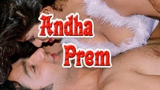 Watch Hot Bollywood Movie 'Andha Prem' Online