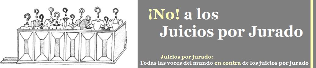 ¡No! a los Juicios por Jurado