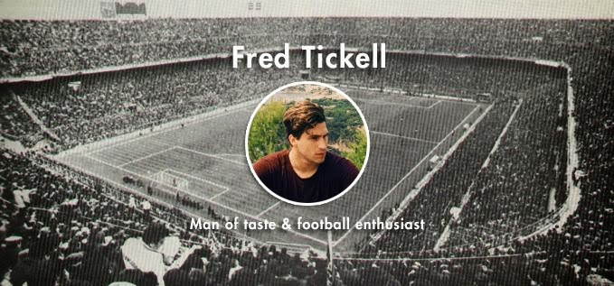 Fred Tickell, man of taste & football enthusiast
