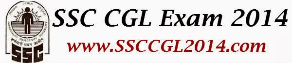 SSC CGL Exam 2014 || Notification || Online Registration || Syllabus || Question Papers