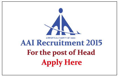 Airport Authority of India Recruitment 2015 for the post of Head