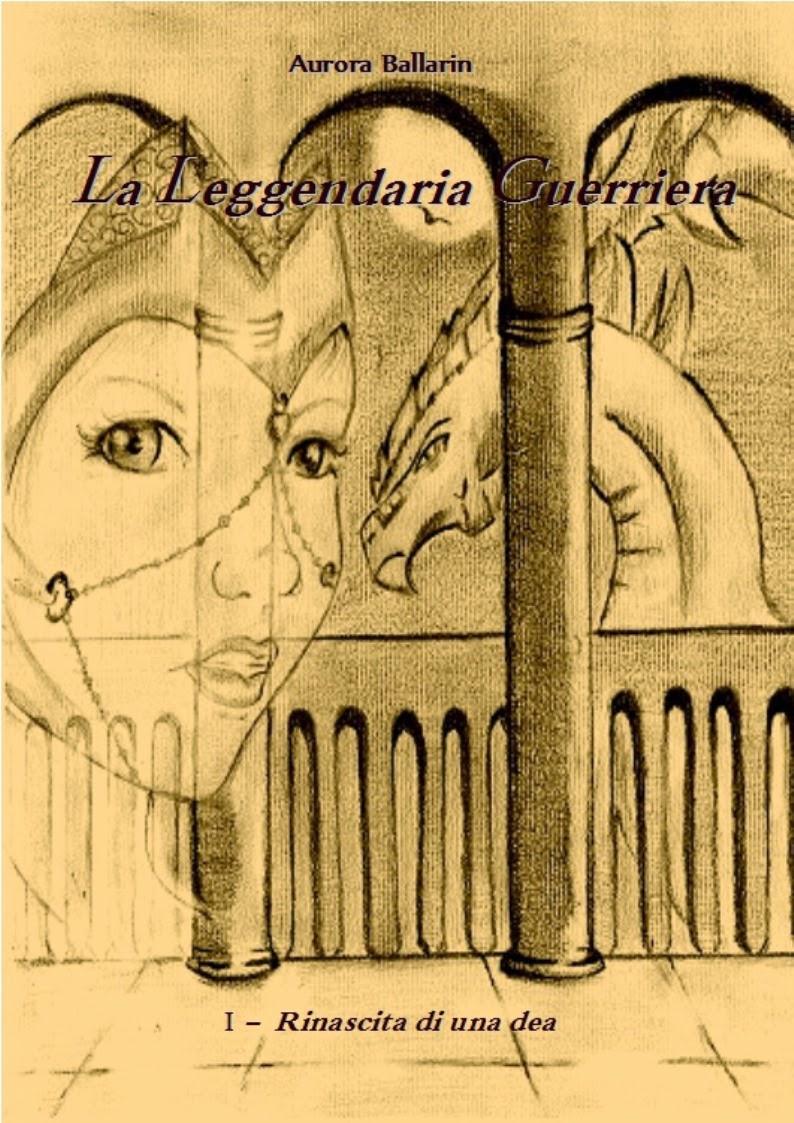 Acquista su amazon: La Leggendaria Guerriera - Rinascita di una dea
