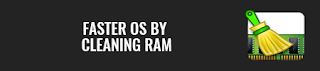Faster OS by cleaning RAM