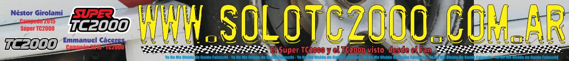 ..: Solo TC2000    El Súper TC2000 y el TC2000 desde la mirada del fan :..