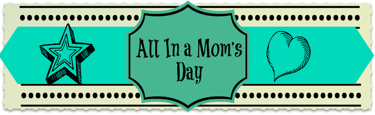 All In A Mom's Day