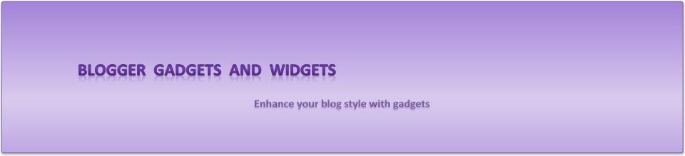 Blogger Widgets, Blogger Gadgets