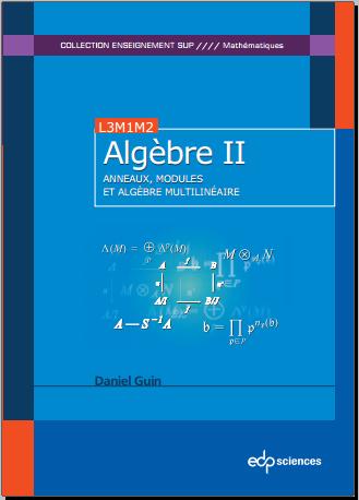 Livre : Algèbre - Tome 2, Anneaux, modules et algèbre multilinéaire