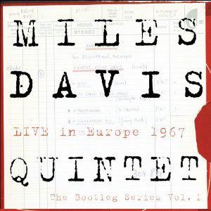 Miles Davis Quintet:  Live In Europe 1967 - The Bootleg Series Vol.1